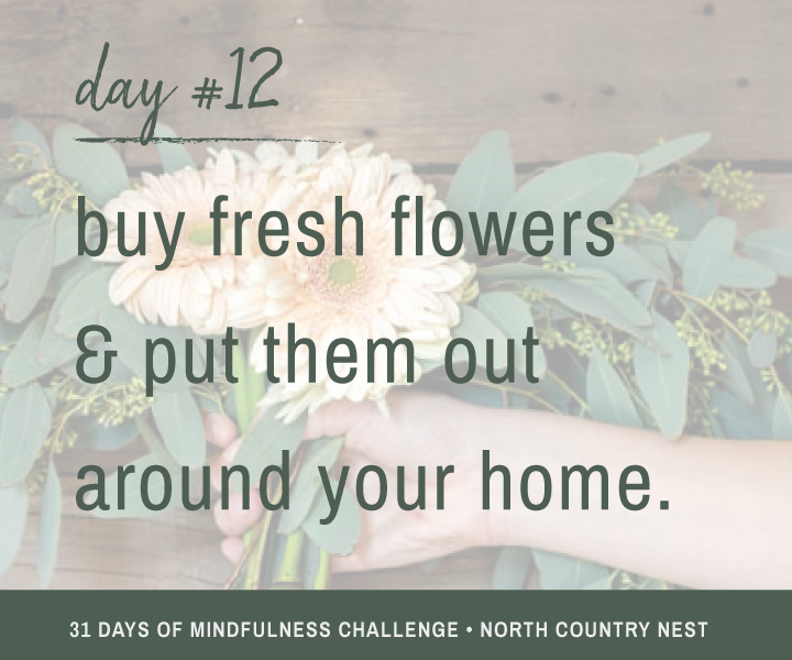 Mindfulness Challenge Day 12: Buy Fresh Flowers & Put Them Out Around Your Home