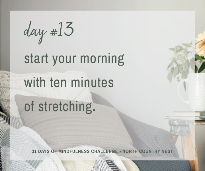 Mindfulness Challenge Day 13: Start Your Morning Routine With Ten Minutes of Stretching