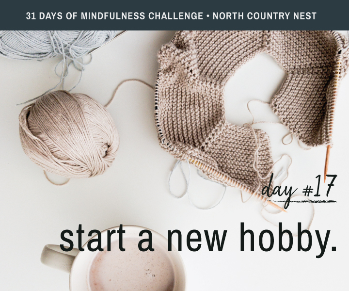 Mindfulness Challenge Day 17: Try a New Hobby