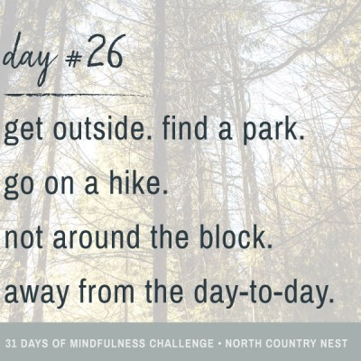 Mindfulness Challenge Day 26: Get Away From the Day-to-Day