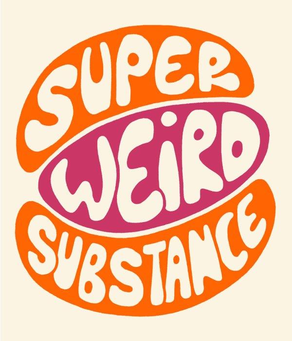 Super-Weird-Substance