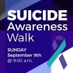 Suicide Awareness Walk Sept 9 @ 9 am