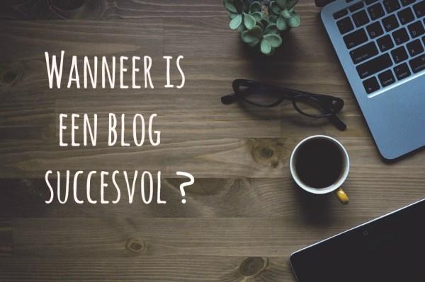 wanneer is een blog succesvol tekst
