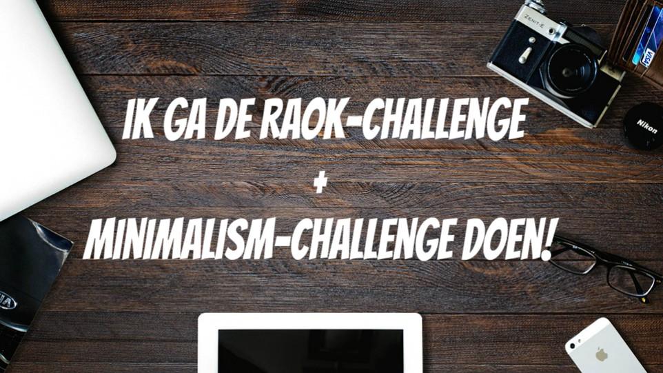 Ik ga de RAOK-challenge + Minimalism-challenge doen!