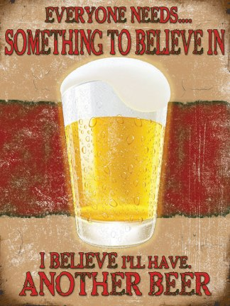 'Beer! something to believe in' Metal Wall Sign