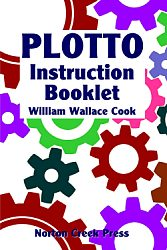 Plotto Instruction Booklet by William Wallace Cook. Norton Creek Press