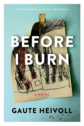 Book cover for Before I Burn: A Novel by Gaute Heivoll