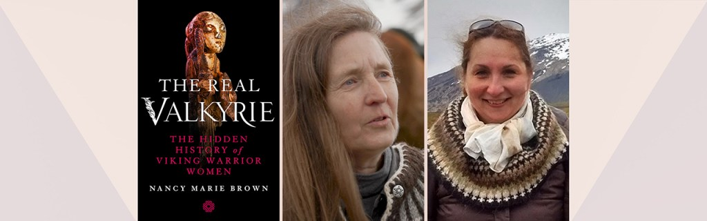 "Left to right: book cover for ""The Real Valkyrie""; Nancy Marie Brown; Anna Dís Ólafsdóttir"
