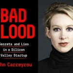 Theranos, Silicon Valley and Secrets and Lies