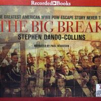 Audiobook Review—The Big Break: The Greatest American WWII POW Escape Story Never Told (Stephen Dando-Collins)