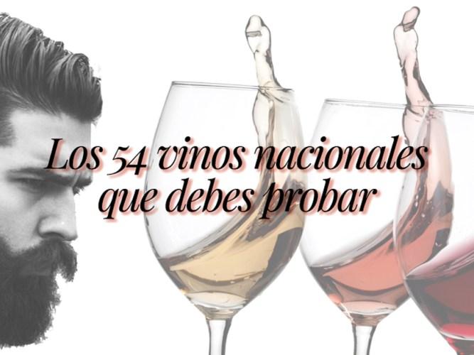 Los 54 vinos nacionales que debes probar
