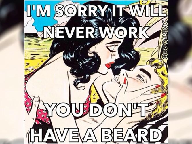 ¡A las mujeres les gustan con barba! ¡Pero cuidada! - No sin mi barba