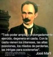 """May be an image of 1 person and text that says 'OBH """"Todo odo poder ampliay prolongadamente ejercido, degenera en casta. Con la casta vienen los intereses, las altas posiciones, los miedos de perderlas, las intrigas para sostenerlas"""". Cartas Mari LANIgO Buena ATes BHC Jew 9deener José Martí'"""