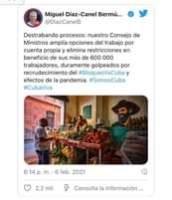 """Puede ser una captura de pantalla de Twitter de 2 personas y texto que dice """"Miguel Díaz-Canel Bermú... @DiazCanelB Destrabando procesos: nuestro Consejo de Ministros amplía opciones del trabajo por cuenta propia y elimina restricciones en beneficio de sus más de 600 000 trabajadores, duramente golpeados por recrudecimiento del #BloqueoVsCubay efectos de la pandemia. #SomosCuba #CubaViva 6:14 p. m. 6 feb. 2021 2,2mil mil Consulta la información..."""""""