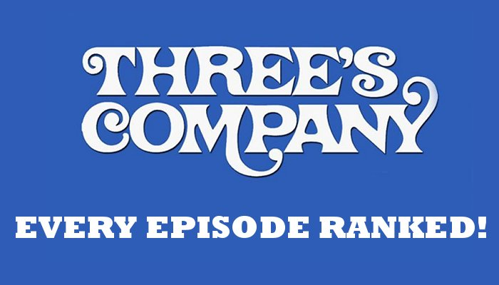 Three's Company Episodes Ranked