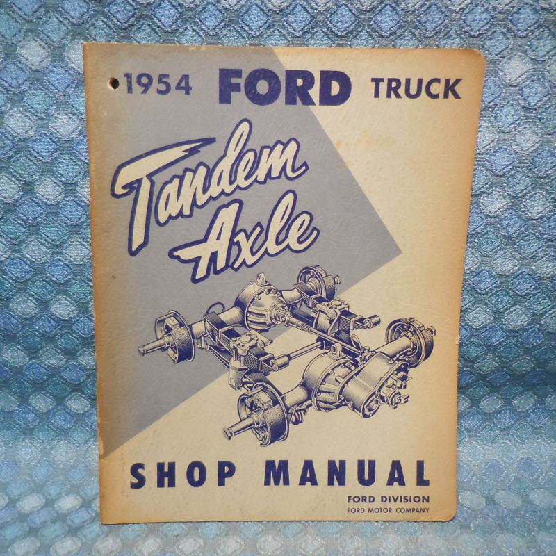 1954 Ford Truck T-700 T-800 Original Tandem Axle Shop Manual