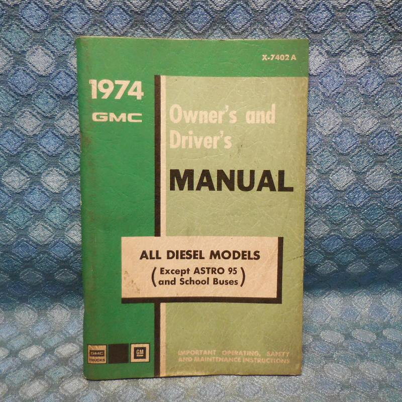 1974 GMC Truck Diesel Engine Models Original Owners & Drivers Manual
