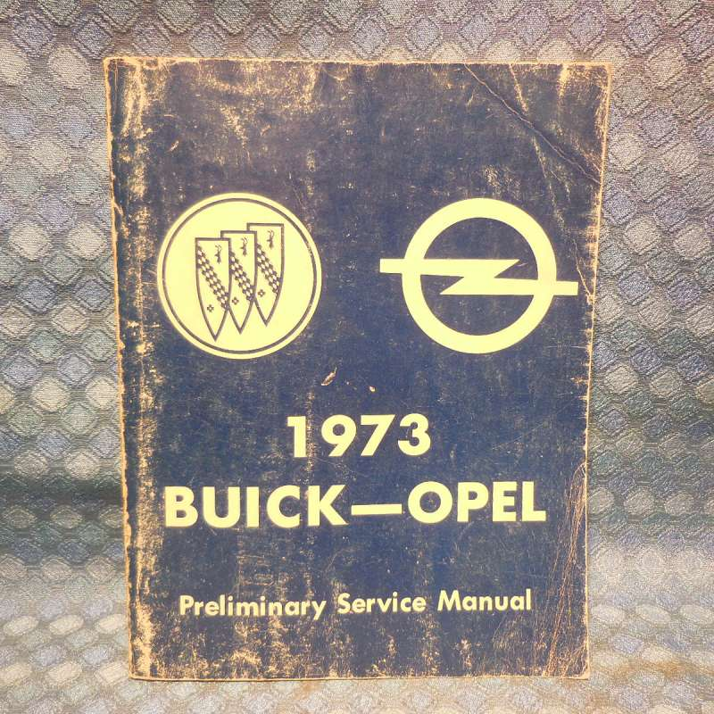1973 Buick & Opel Original Preliminary Shop Service Manual