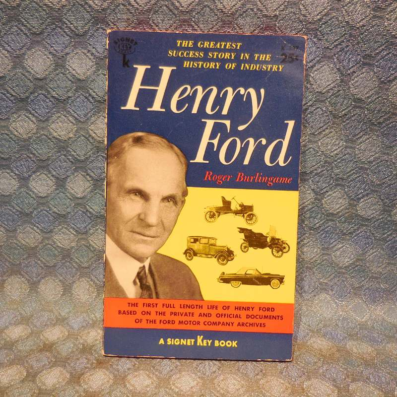 Henry Ford Success Story Book By Roger Burlingham 1956 Printing