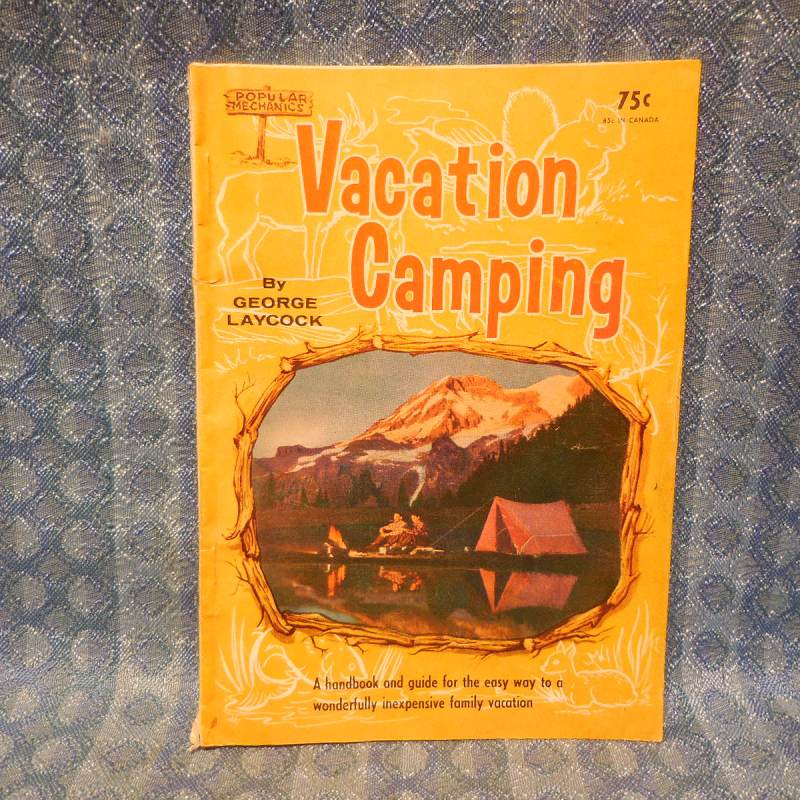1960 Vacation Camping Book by Popular Mechanics - Laycock