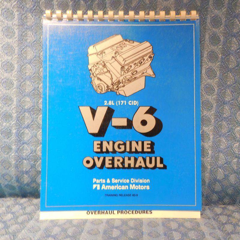 1983 American Motors 2.8L 171 CID V-6 Original Engine Overhaul Guide AMC & Jeep