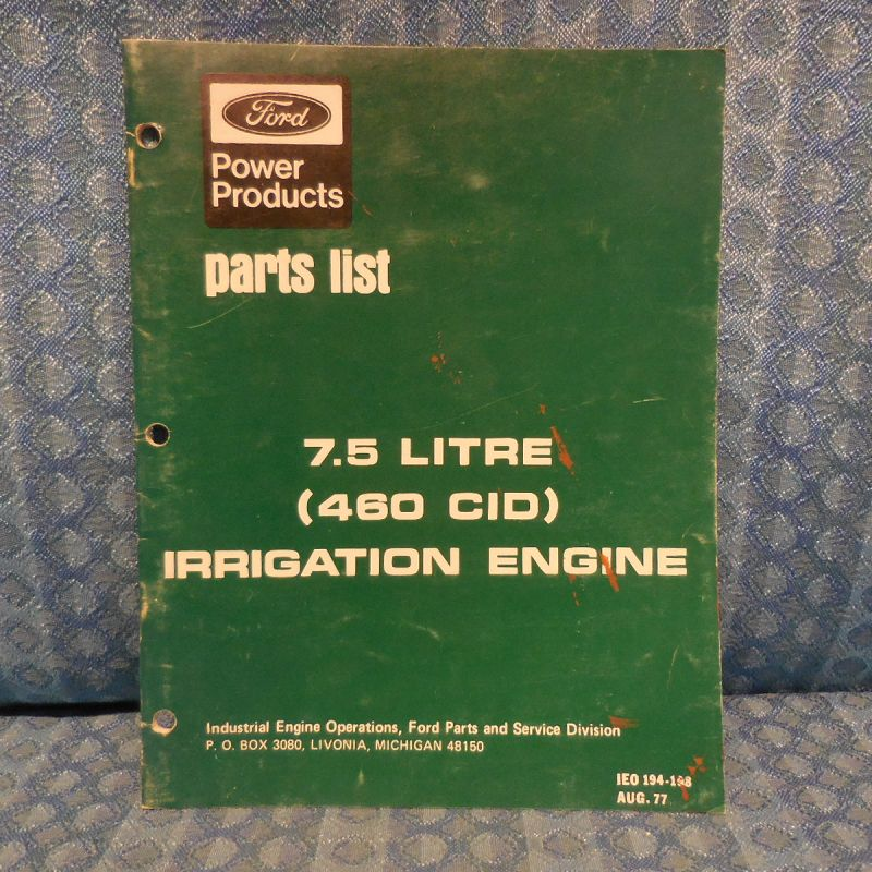 1977 Ford Power Products 7.5L 460 CID Irrigation Engine Original OEM Parts List