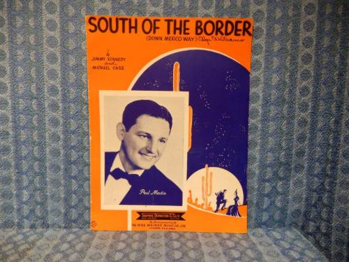 1939 South Of The Border Original Sheet Music with Paul Martin by Kennedy & Carr