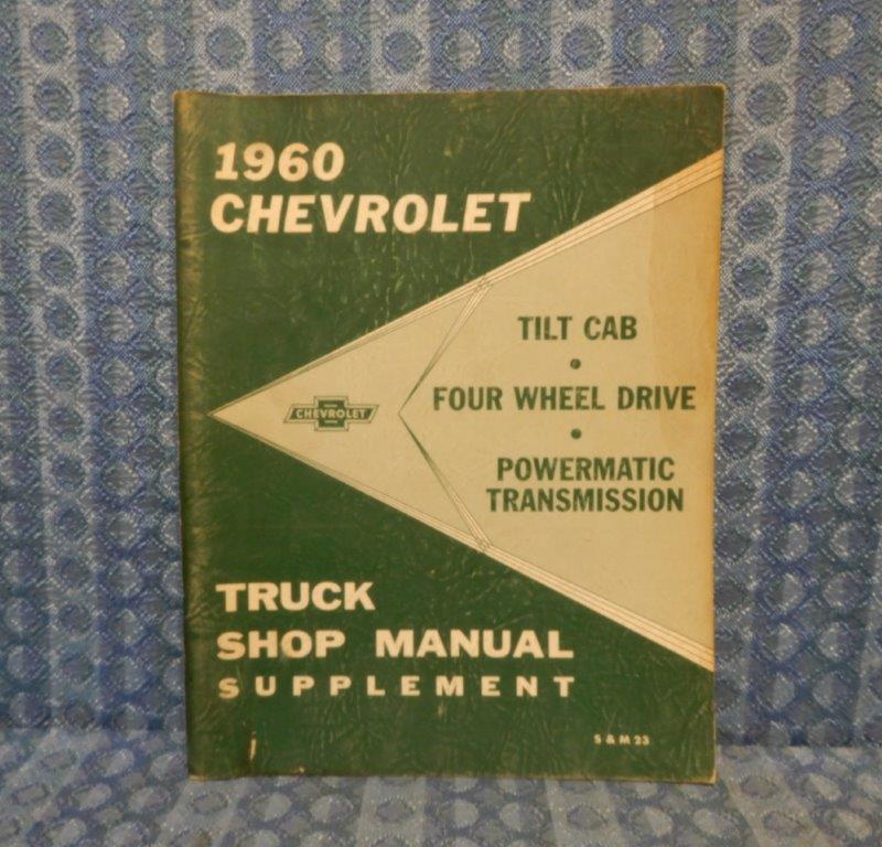1960 Chevrolet Truck Original Shop Manual Supplement 4 Wheel Drive, Tilt Cab