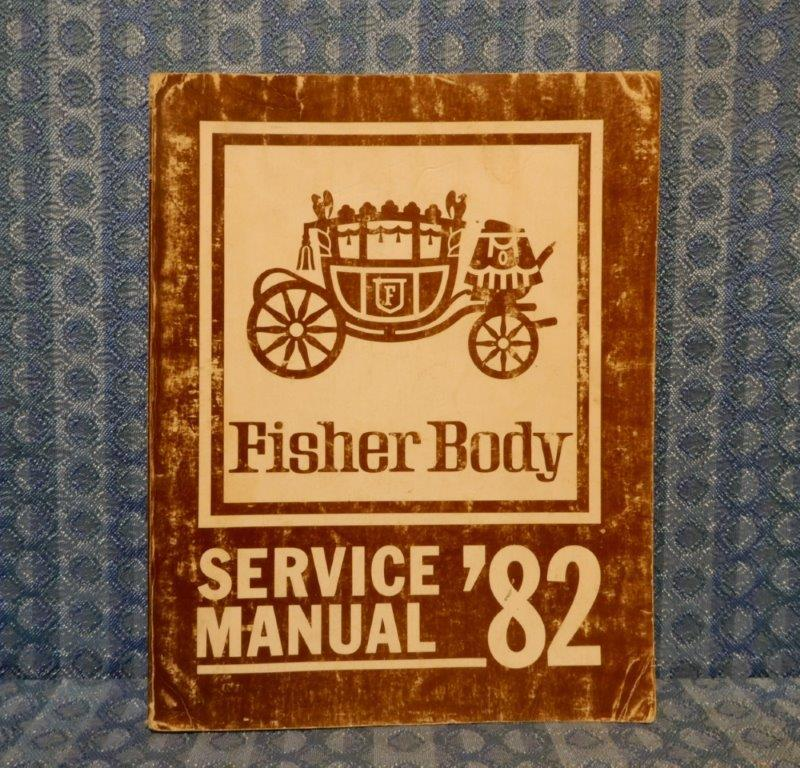 1982 Fisher Body Original Service Manual Buick Cadillac Oldsmobile Pontiac Chevy