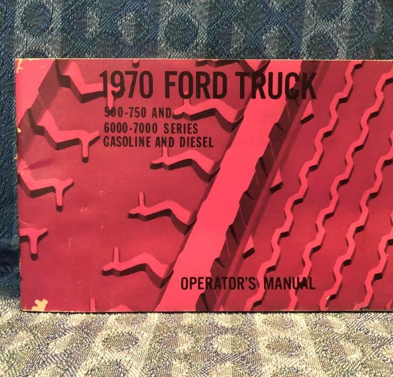 1970 Ford Truck 500 - 750 & 6000 - 7000 Series Original Owners Operators Manual