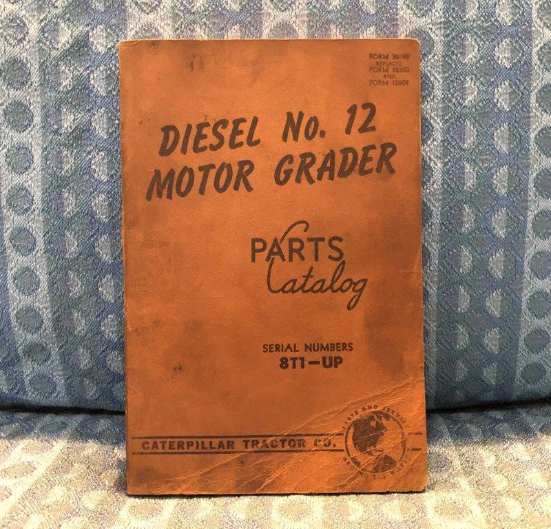 Caterpillar Diesel No. 12 Motor Grader 1953 Parts Catalog Serial # 8T1 & Up