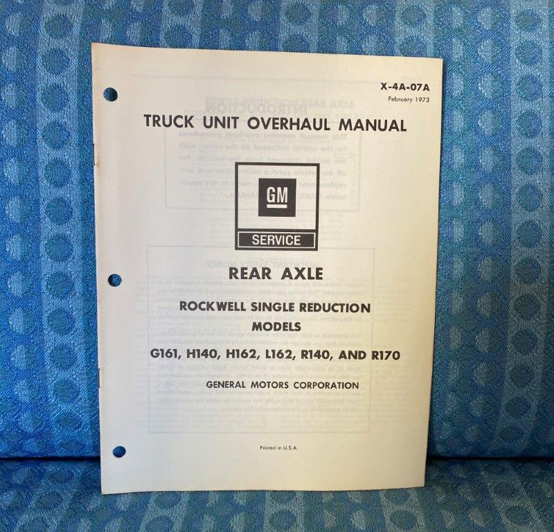 1973 Chevrolet & GMC Truck Rockwell Sgl Reduction Rear Axle Unit Overhaul Manual