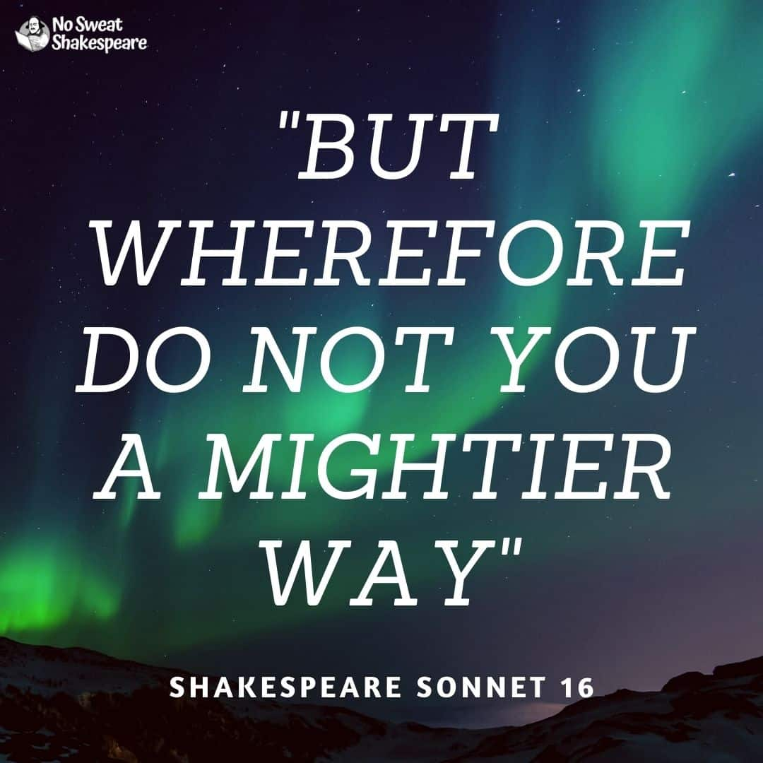 Sonnet 16 But Wherefore Do Not You A Mightier Way