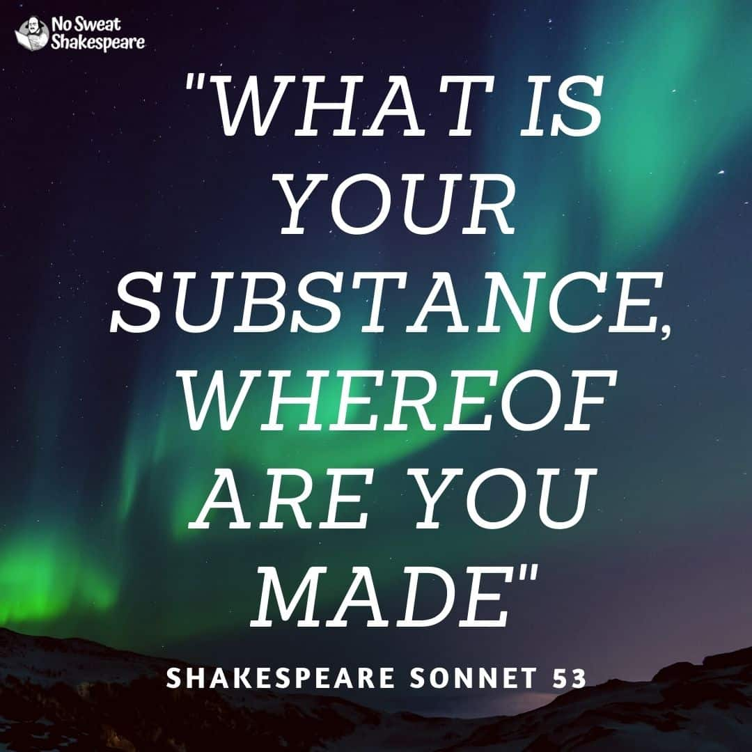 Sonnet 53 What Is Your Substance Whereof Are You Made