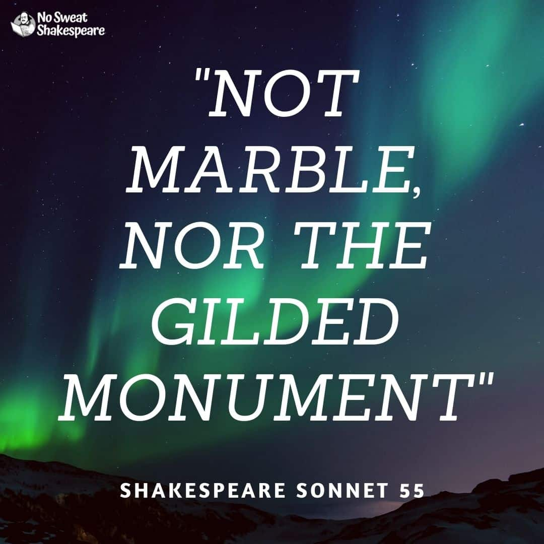 Sonnet 55 O Not Marble Nor The Gilded Monuments