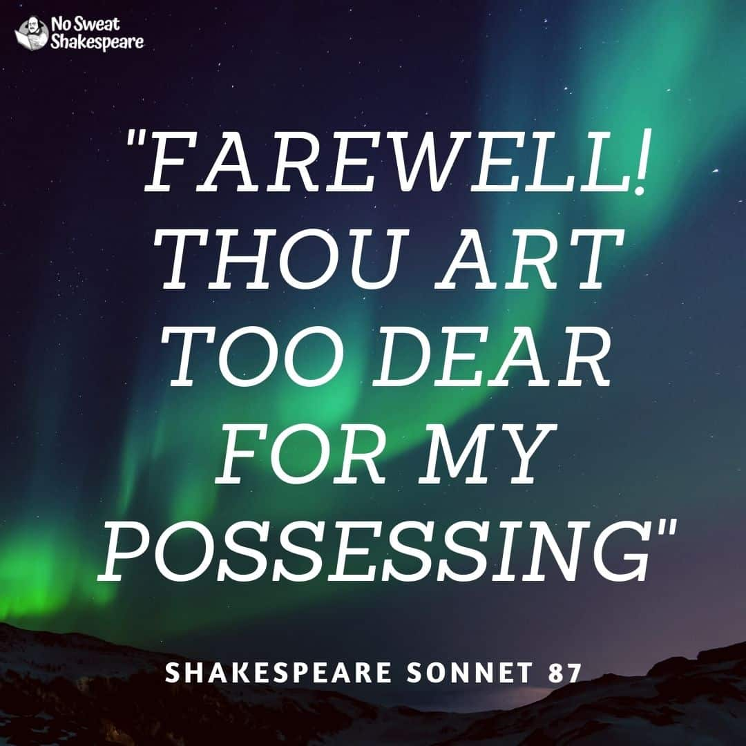 Shakespeare Sonnet 87 Farewell Thou Art Too Dear For My