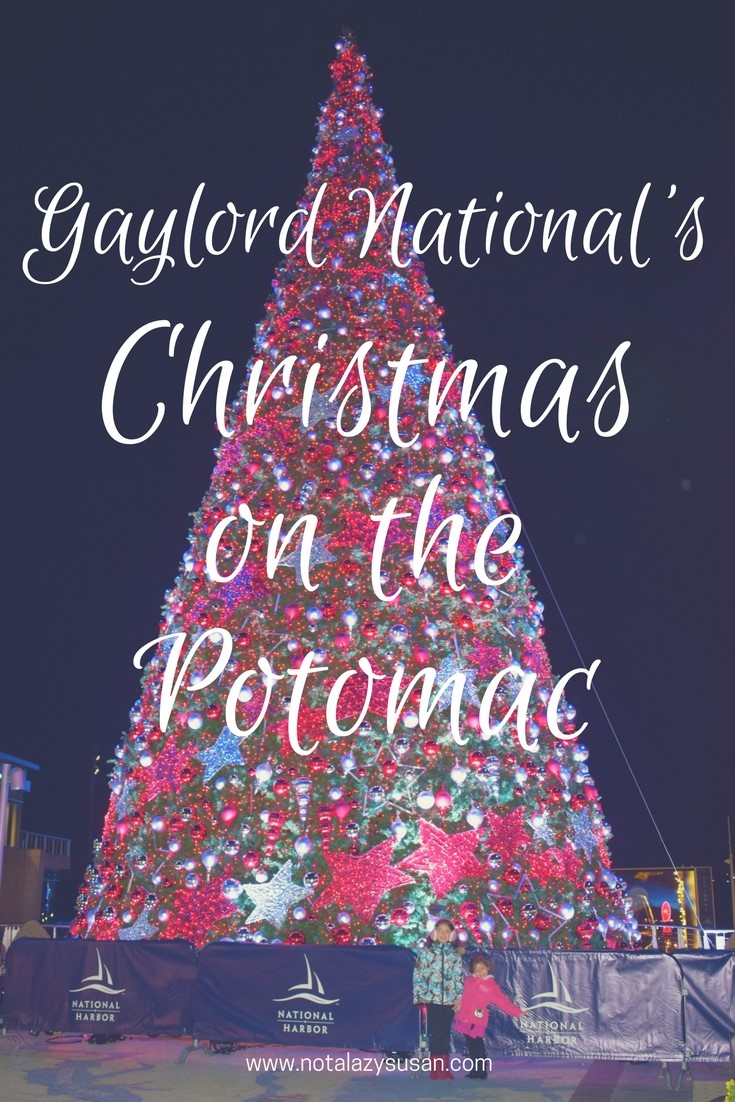 Christmas On The Potomac.Destination Gaylord National S Christmas On The Potomac