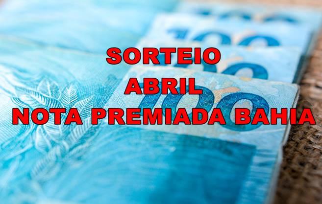 Sorteio de Abril da Nota Premiada Bahia