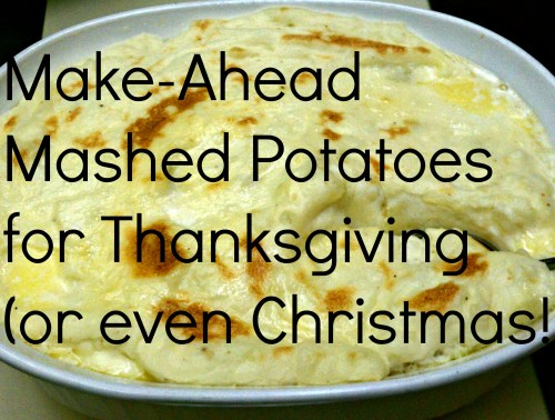 Recipe to make Thanksgiving mashed potatoes weeks ahead and store in freezer