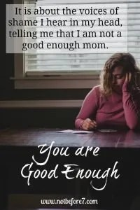 It is time for silencing shame and for moms to embrace that they are good enough.