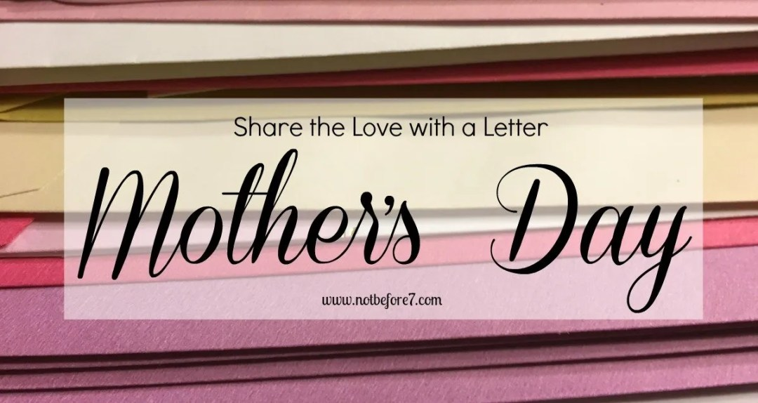 Surprise the moms in your life with a letter celebrating them! Write friends, family, and more. I started this years ago and look forward to it every year.