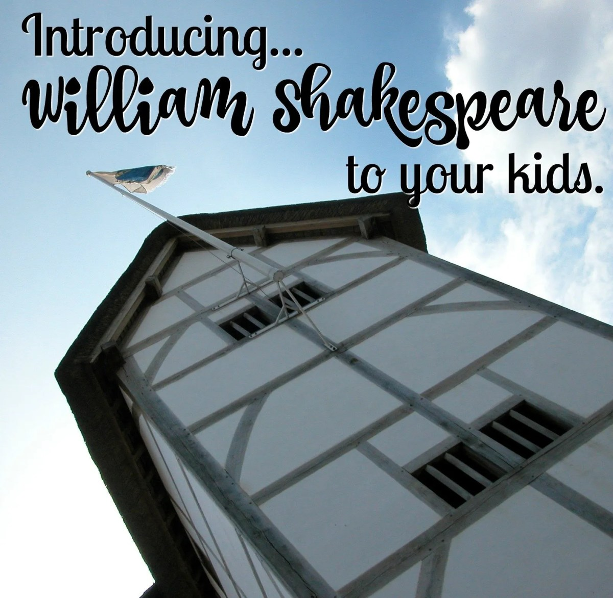Shakespeare for Kids: Introducing The Bard to my Babies