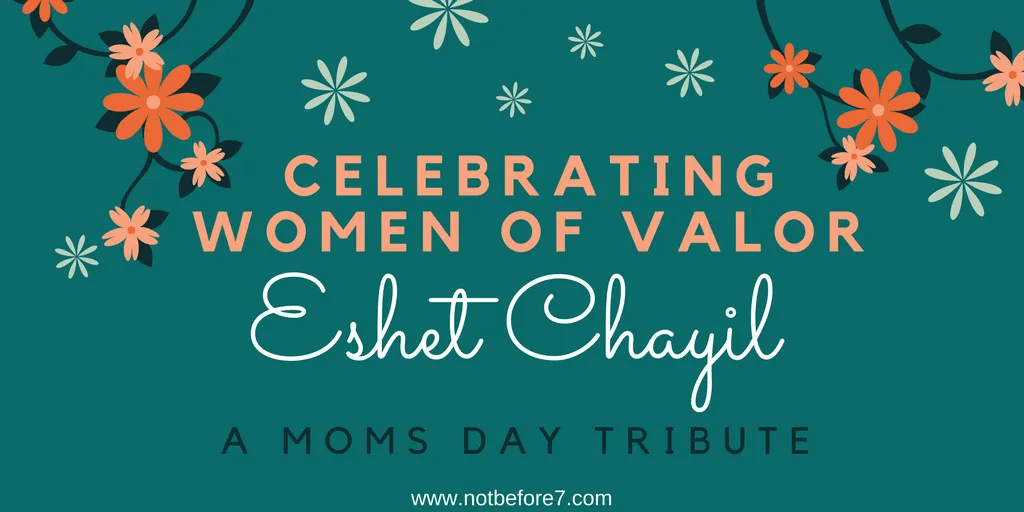 A tribute to the women of valor in my life. So many different lives, so many amazing moms and women.