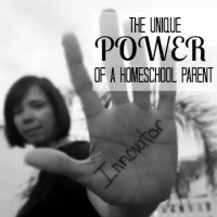 The Unique Power of a Homeschool Parent: Innovation