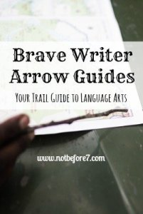 Using the Brave Writer Arrow Guides in like having a trail guide through the woods of Language Arts.