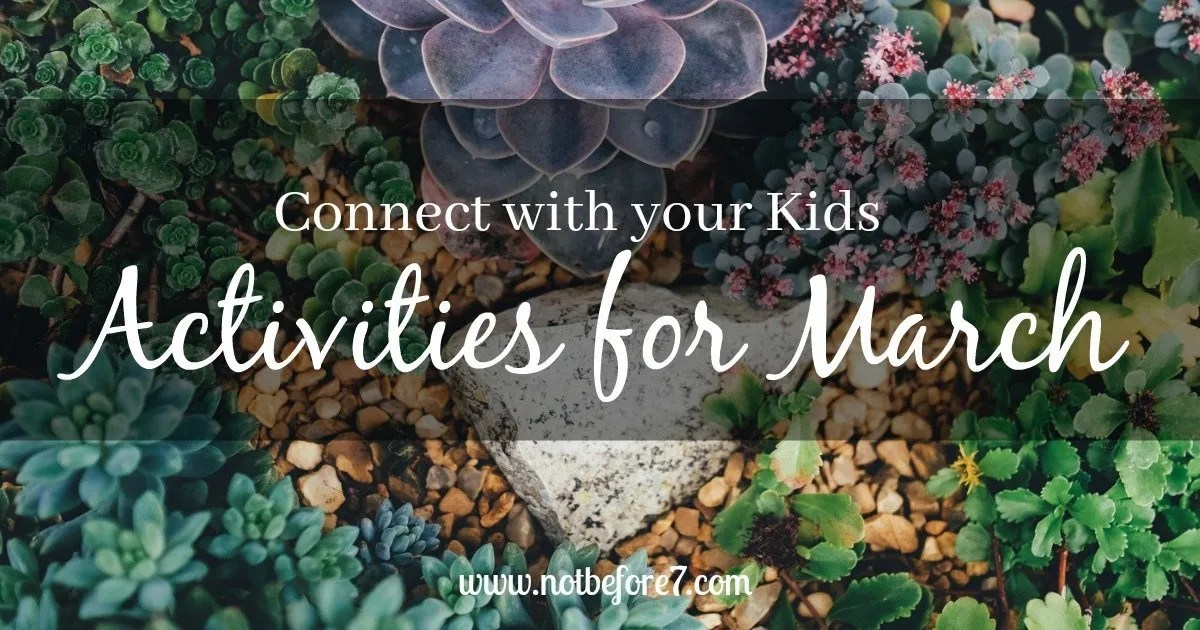 Connect with Your Kids: March Activities