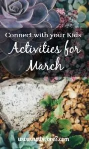 Connect with your kids with some of these fun activities in March!