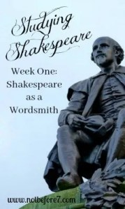 Resources to studying Shakespeare with your kids - begin with Shakespeare as a wordsmith and have some fun!