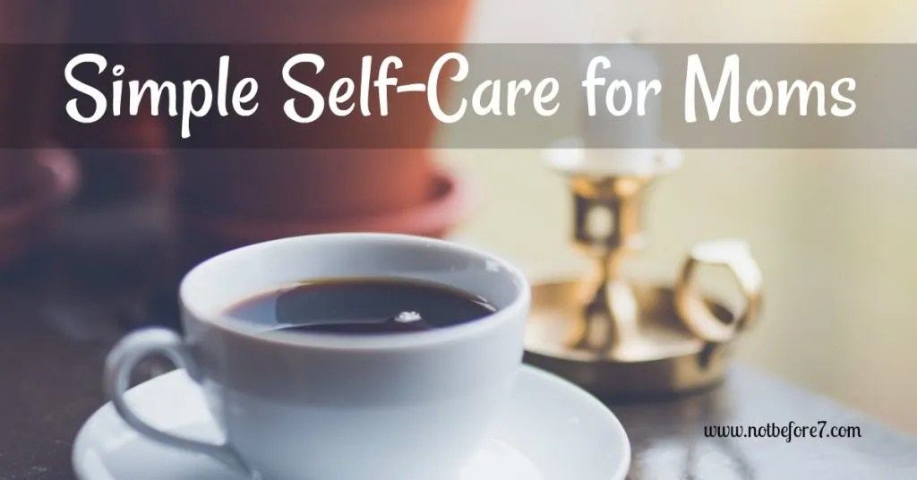 Simple Self-Care tips for moms to implement into their daily routine.