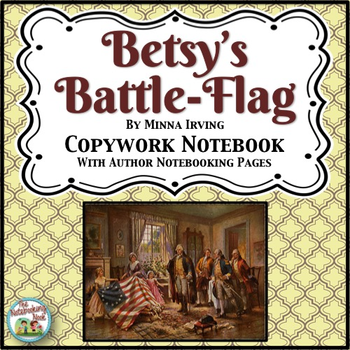 Patriotic Poems: Betsy's Battle Flag Copywork Notebook